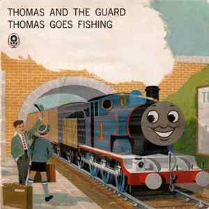 The Rev. W. Awdry - Thomas And The Guard / Thomas Goes Fishing FLAC Album